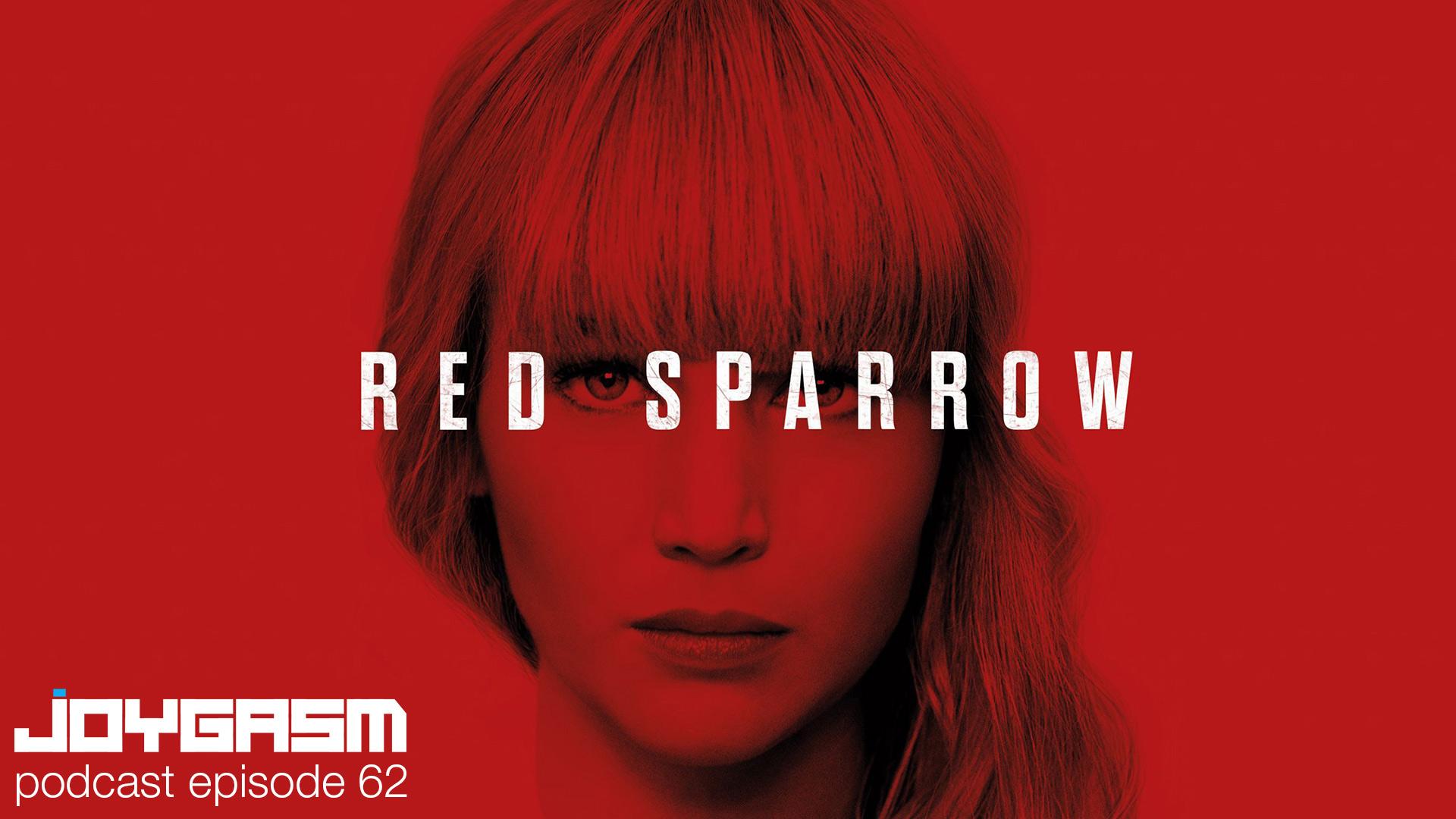 Joygasm Podcast Ep. 62: Red Sparrow Movie Review