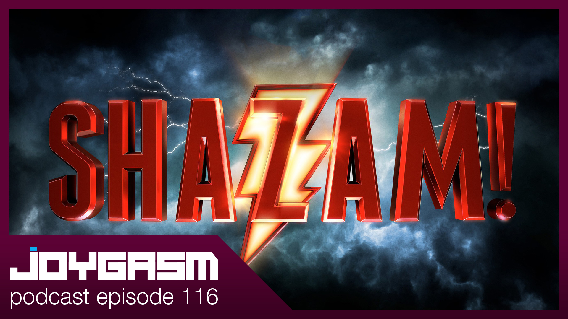 Ep. 116: Shazam! Movie Review, Joker Trailer Reactions, & More