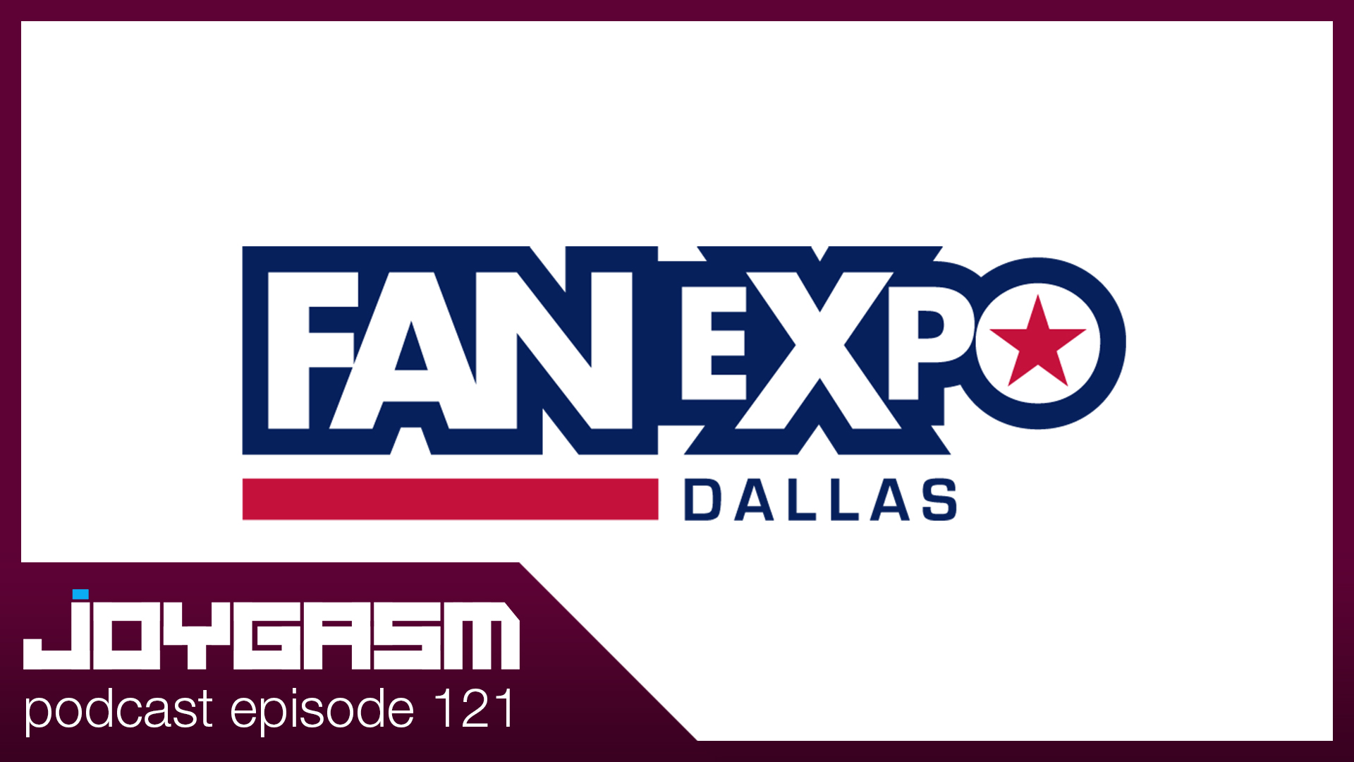 Ep. 121: Fan Expo Dallas 2019