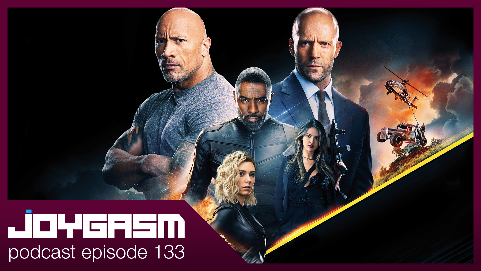 Ep. 133: Fast & Furious Hobbs and Shaw Movie Review