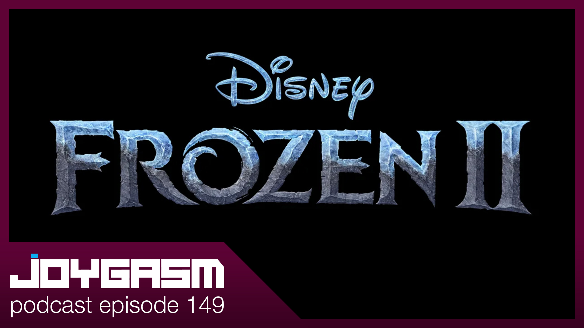 Ep. 149: Frozen 2 Movie Review