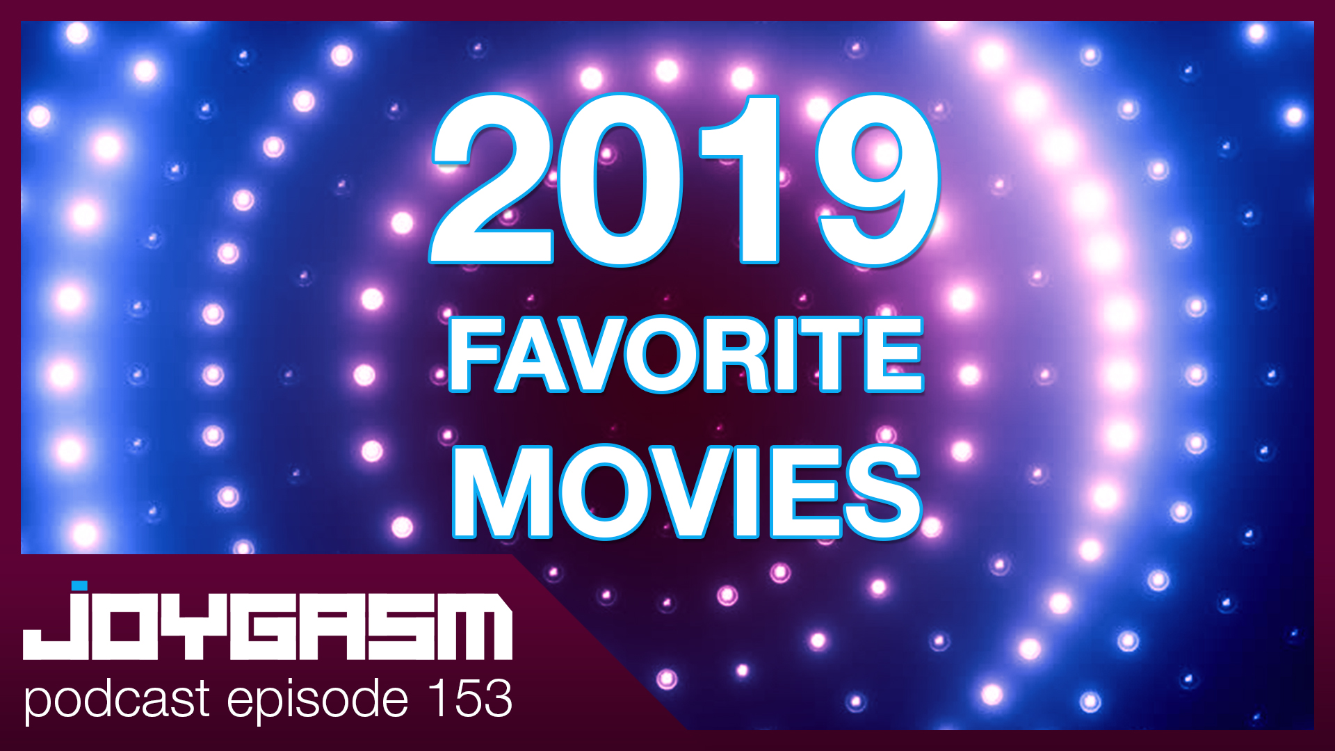 Ep. 153: Our Favorite Movies of 2019