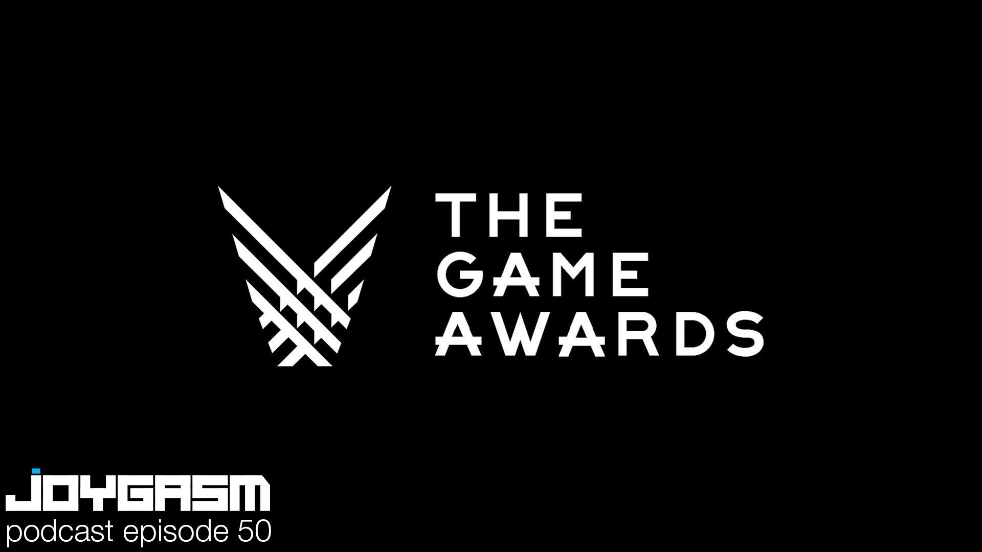 Joygasm Podcast Ep. 50: The 2017 Video Game Awards