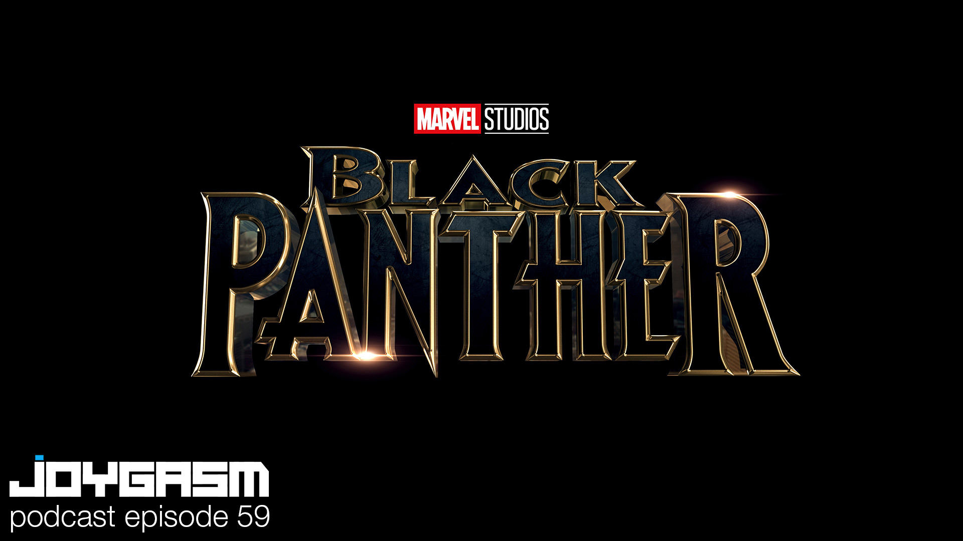 Joygasm Podcast Ep. 59: Black Panther Review